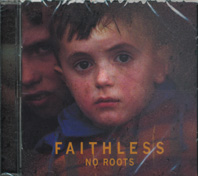 "FAITHLESS ""No roots"""